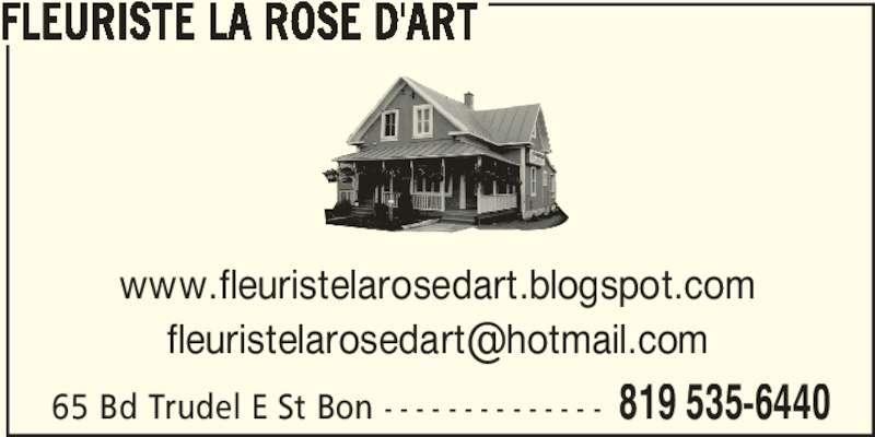 Fleuriste La Rose D'Art (819-535-6440) - Annonce illustrée======= - www.fleuristelarosedart.blogspot.com 65 Bd Trudel E St Bon - - - - - - - - - - - - - - 819 535-6440 FLEURISTE LA ROSE D'ART