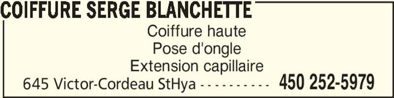 Coiffure Serge Blanchette (450-252-5979) - Annonce illustrée======= - COIFFURE SERGE BLANCHETTE 450 252-5979645 Victor-Cordeau StHya - - - - - - - - - - Coiffure haute Pose d'ongle Extension capillaire