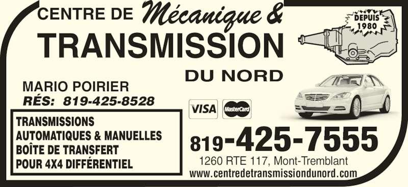Centre de Transmission du Nord (819-425-7555) - Annonce illustrée======= - MARIO POIRIER RÉS:  819-425-8528 1260 RTE 117, Mont-Tremblant www.centredetransmissiondunord.com 819-425-7555 centre de transmission du nord DEPUIS 1980