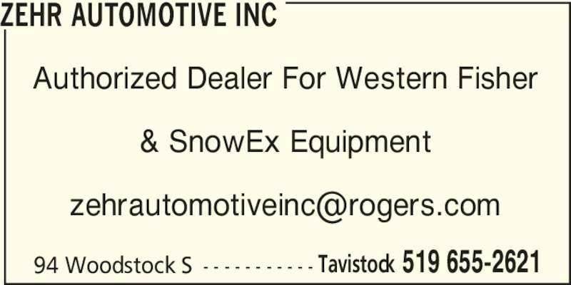 Zehr Automotive Inc (519-655-2621) - Display Ad - ZEHR AUTOMOTIVE INC Authorized Dealer For Western Fisher & SnowEx Equipment 94 Woodstock S - - - - - - - - - - - Tavistock 519 655-2621