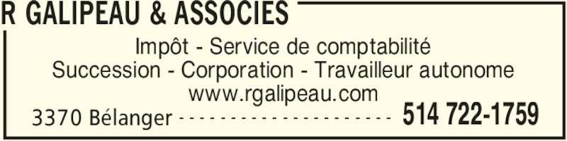 R Galipeau & Associés (514-722-1759) - Annonce illustrée======= - R GALIPEAU & ASSOCIES 3370 Bélanger 514 722-1759- - - - - - - - - - - - - - - - - - - - - Impôt - Service de comptabilité Succession - Corporation - Travailleur autonome www.rgalipeau.com
