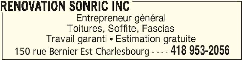 Rénovation Sonric inc (418-953-2056) - Annonce illustrée======= - 150 rue Bernier Est Charlesbourg - - - - 418 953-2056 RENOVATION SONRIC INC Entrepreneur général Toitures, Soffite, Fascias Travail garanti π Estimation gratuite