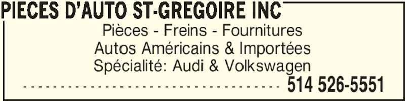 Pièces D'Auto St-Grégoire Inc (514-526-5551) - Annonce illustrée======= - Pièces - Freins - Fournitures Autos Américains & Importées Spécialité: Audi & Volkswagen PIECES D'AUTO ST-GREGOIRE INC 514 526-5551- - - - - - - - - - - - - - - - - - - - - - - - - - - - - - - - - - -