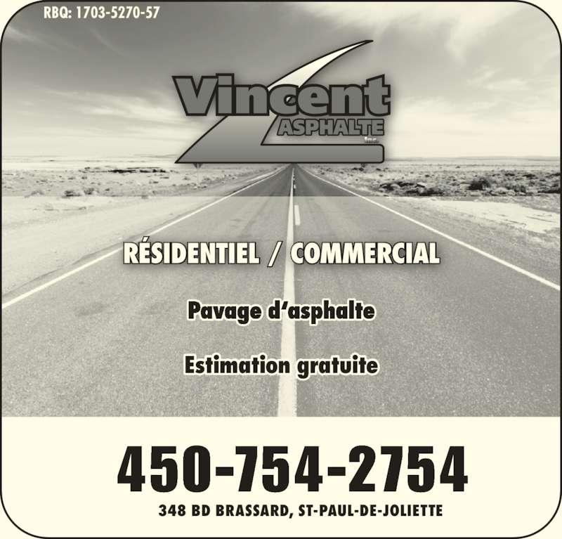 Vincent Asphalte Inc (450-754-2754) - Annonce illustrée======= - Pavage d'asphalte Estimation gratuite 348 BD BRASSARD, ST-PAUL-DE-JOLIETTE RBQ: 1703-5270-57 RBQ 1703-5270-57 450-754-2754 RÉSIDENTIEL / COMMERCIAL