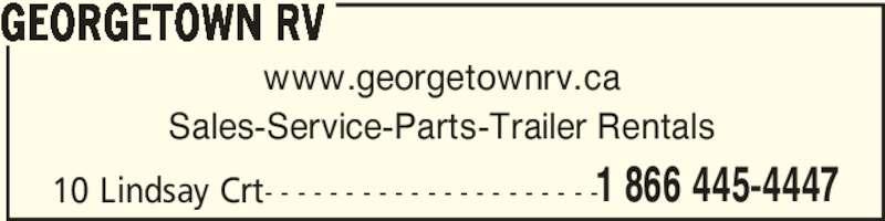 Georgetown RV (905-877-4266) - Display Ad - 10 Lindsay Crt- - - - - - - - - - - - - - - - - - - - -1 866 445-4447 GEORGETOWN RV www.georgetownrv.ca Sales-Service-Parts-Trailer Rentals