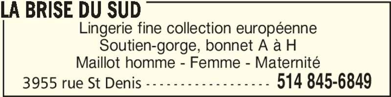 La Brise du Sud (514-845-6849) - Annonce illustrée======= - Lingerie fine collection européenne Soutien-gorge, bonnet A à H Maillot homme - Femme - Maternité LA BRISE DU SUD 514 845-68493955 rue St Denis - - - - - - - - - - - - - - - - - -