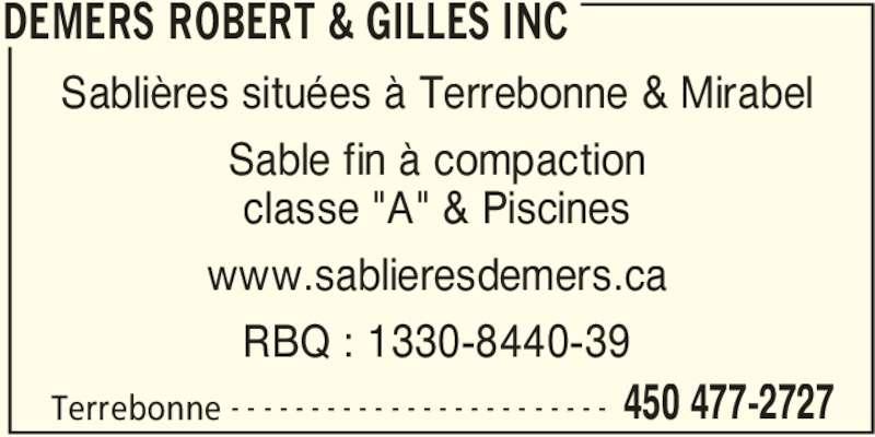 """Demers Robert & Gilles Inc (450-477-2727) - Annonce illustrée======= - DEMERS ROBERT & GILLES INC Terrebonne 450 477-2727- - - - - - - - - - - - - - - - - - - - - - - - Sablières situées à Terrebonne & Mirabel Sable fin à compaction classe """"A"""" & Piscines www.sablieresdemers.ca RBQ : 1330-8440-39"""