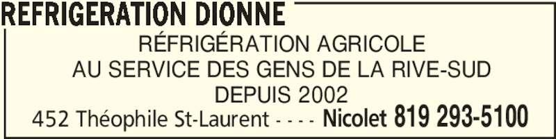 Réfrigération Dionne (819-293-5100) - Annonce illustrée======= - RÉFRIGÉRATION AGRICOLE AU SERVICE DES GENS DE LA RIVE-SUD DEPUIS 2002 REFRIGERATION DIONNE Nicolet 819 293-5100452 Théophile St-Laurent - - - -