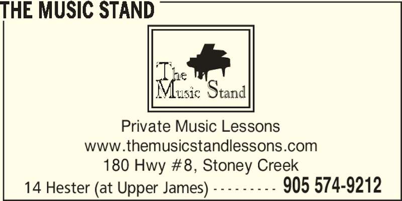 The Music Stand (905-574-9212) - Display Ad - 14 Hester (at Upper James) - - - - - - - - - 905 574-9212 Private Music Lessons www.themusicstandlessons.com 180 Hwy #8, Stoney Creek THE MUSIC STAND