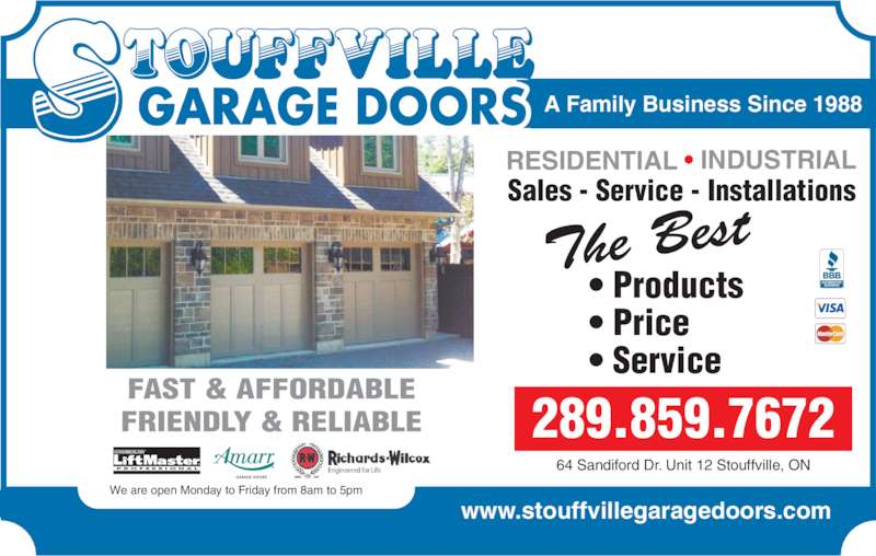 Stouffville Garage Doors (905-642-3217) - Display Ad - www.stouffvillegaragedoors.com FAST & AFFORDABLE FRIENDLY & RELIABLE CHAMBERLAIN ® P R O F E S S I O N A L ® 289.800.7277 64 Sandiford Dr. Unit 12 Stouffville, ON We are open Monday to Friday from 8am to 5pm GARAGE DOORS RESIDENTIAL INDUSTRIAL REPAIR SPECIALIST A Family Business Since 1988 • The Best Products • The Best Service • The Best Price www.stouffvillegaragedoors.com FAST & AFFORDABLE FRIENDLY & RELIABLE CHAMBERLAIN ® P R O F E S S I O N A L ® 289.859.7672 64 Sandiford Dr. Unit 12 Stouffville, ON We are open Monday to Friday from 8am to 5pm GARAGE DOORS RESIDENTIAL • INDUSTRIAL A Family Business Since 1988 • Products • Pric • Service Sales - Service - Installations www.stouffvillegaragedoors.com The Best