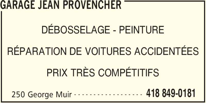 Garage Jean Provencher (418-849-0181) - Annonce illustrée======= - 250 George Muir 418 849-0181- - - - - - - - - - - - - - - - - - DÉBOSSELAGE - PEINTURE RÉPARATION DE VOITURES ACCIDENTÉES PRIX TRÈS COMPÉTITIFS GARAGE JEAN PROVENCHER