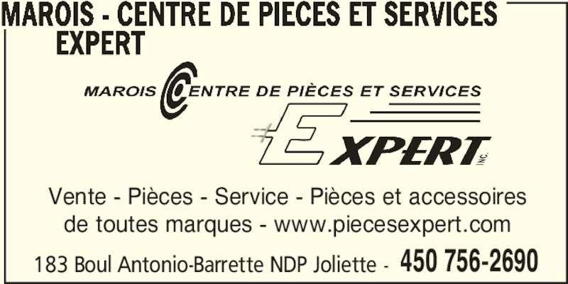 Marois - Centre de Pièces et Services Expert (450-756-2690) - Annonce illustrée======= - 183 Boul Antonio-Barrette NDP Joliette - 450 756-2690 MAROIS - CENTRE DE PIECES ET SERVICES EXPERT Vente - Pièces - Service - Pièces et accessoires de toutes marques - www.piecesexpert.com