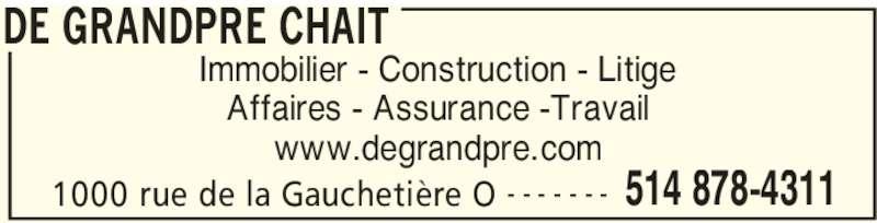 De Grandpré Chait (514-878-4311) - Annonce illustrée======= - DE GRANDPRE CHAIT 1000 rue de la Gauchetière O 514 878-4311- - - - - - - Immobilier - Construction - Litige Affaires - Assurance -Travail www.degrandpre.com