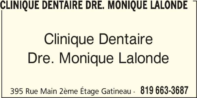Clinique Familiale de Santé Dentaire (819-663-3687) - Annonce illustrée======= - 395 Rue Main 2ème Étage Gatineau - 819 663-3687 CLINIQUE DENTAIRE DRE. MONIQUE LALONDE Clinique Dentaire Dre. Monique Lalonde