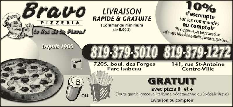 Bravo Pizzeria (819-379-5010) - Annonce illustrée======= - (Ne s'applique pas sur promotions telles que trios, frite gratuite, jumeaux, spéciaux...) 819 379 5010 819 379 1272