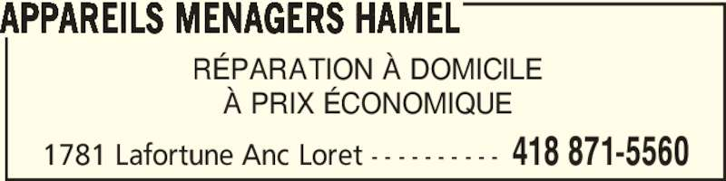 Appareils Ménagers Hamel (418-871-5560) - Annonce illustrée======= - 1781 Lafortune Anc Loret - - - - - - - - - - 418 871-5560 RÉPARATION À DOMICILE À PRIX ÉCONOMIQUE APPAREILS MENAGERS HAMEL