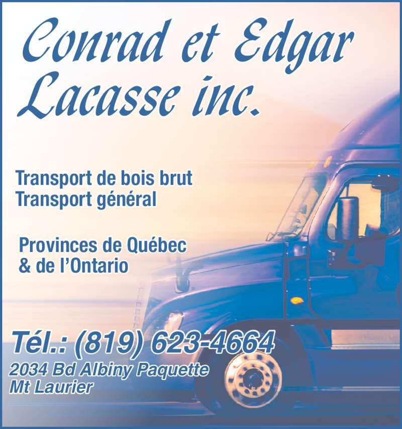 Lacasse Conrad Edgar Inc (819-623-4664) - Annonce illustrée======= - Transport de bois brut Transport général Provinces de Québec & de l'Ontario Tél.: (819) 623-4664 2034 Bd Albiny Paquette Mt Laurier