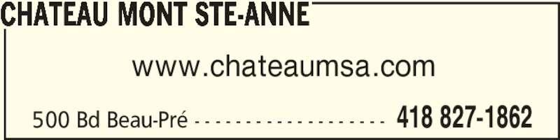 Château Mont Ste-Anne (418-827-1862) - Annonce illustrée======= - www.chateaumsa.com CHATEAU MONT STE-ANNE 418 827-1862500 Bd Beau-Pré - - - - - - - - - - - - - - - - - - -