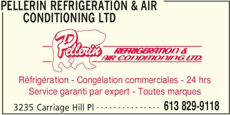 Pellerin Refrigeration & Air Conditioning (613-829-9118) - Annonce illustrée======= - PELLERIN REFRIGERATION & AIR  CONDITIONING LTD  3235 Carriage Hill Pl 613 829-9118- - - - - - - - - - - - - - - Réfrigération - Congélation commerciales - 24 hrs Service garanti par expert - Toutes marques