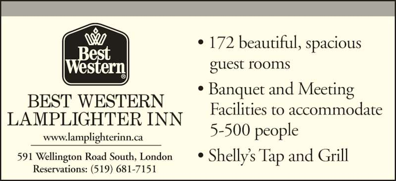 Best Western Plus (8444623797) - Display Ad - • 172 beautiful, spacious    guest rooms    Facilities to accommodate    5-500 people • Shelly's Tap and Grill www.lamplighterinn.ca • Banquet and Meeting
