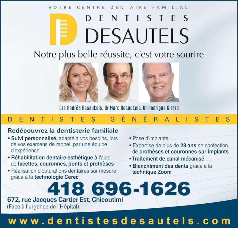 Clinique Dentaire et d'Implantologie Dr Marc Desautels Dentiste (418-696-1626) - Annonce illustrée======= - 418 696-1626 • Suivi personnalisé, adapté à vos besoins, lors    de vos examens de rappel, par une équipe    d'expérience • Réhabilitation dentaire esthétique à l'aide    de facettes, couronnes, ponts et prothèses • Réalisation d'obturations dentaires sur mesure    grâce à la technologie Cerec • Pose d'implants • Expertise de plus de 28 ans en confection    de prothèses et couronnes sur implants • Traitement de canal mécanisé • Blanchiment des dents grâce à la   technique Zoom