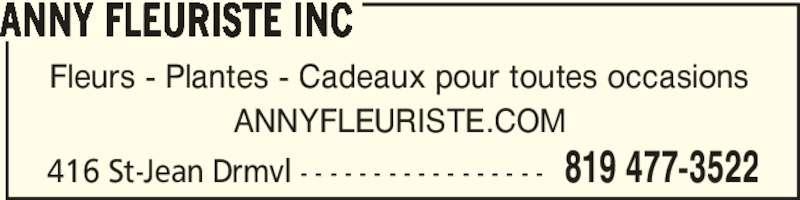 Anny Fleuriste Inc (819-477-3522) - Annonce illustrée======= - ANNY FLEURISTE INC 416 St-Jean Drmvl - - - - - - - - - - - - - - - - - 819 477-3522 Fleurs - Plantes - Cadeaux pour toutes occasions ANNYFLEURISTE.COM