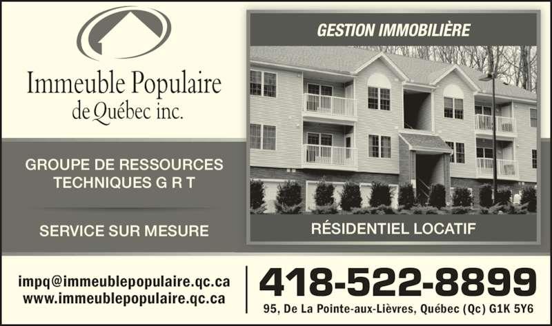 Immeuble Populaire de Québec Inc (418-522-8899) - Annonce illustrée======= - GROUPE DE RESSOURCES TECHNIQUES G R T SERVICE SUR MESURE www.immeublepopulaire.qc.ca GESTION IMMOBILIÈRE RÉSIDENTIEL LOCATIF 418-522-8899 95, De La Pointe-aux-Lièvres, Québec (Qc) G1K 5Y6