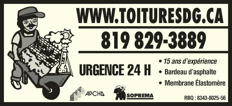 Toitures D G Enr (819-829-3889) - Annonce illustrée======= - 819 829-3889 WWW.TOITURESDG.CA URGENCE 24 H RBQ : 8343-8025-56 • 15 ans d'expérience  •  Bardeau d'asphalte •  Membrane Élastomère
