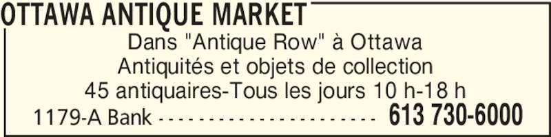 """Ottawa Antique Market (613-730-6000) - Annonce illustrée======= - Dans """"Antique Row"""" à Ottawa Antiquités et objets de collection 45 antiquaires-Tous les jours 10 h-18 h OTTAWA ANTIQUE MARKET 1179-A Bank - - - - - - - - - - - - - - - - - - - - - - 613 730-6000"""