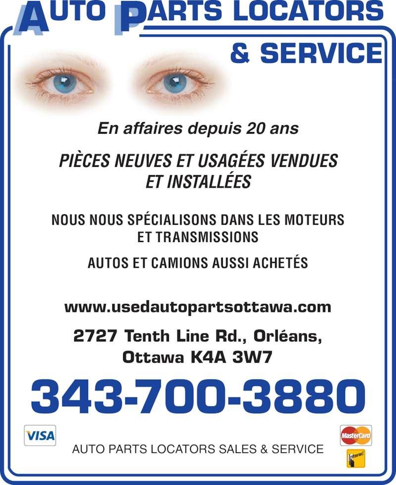 Auto Parts Locators Sales & Service (613-837-7480) - Annonce illustrée======= - AUTO PARTS LOCATORS SALES & SERVICE www.usedautopartsottawa.com 2727 Tenth Line Rd., Orléans, Ottawa K4A 3W7 PIÈCES NEUVES ET USAGÉES VENDUES ET INSTALLÉES NOUS NOUS SPÉCIALISONS DANS LES MOTEURS ET TRANSMISSIONS AUTOS ET CAMIONS AUSSI ACHETÉS En affaires depuis 20 ans 343-700-3880