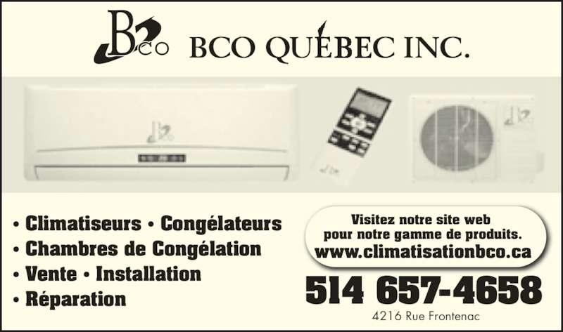 BCO Québec Inc (514-657-4658) - Annonce illustrée======= - • Climatiseurs • Congélateurs • Chambres de Congélation • Vente • Installation • Réparation 514 657-4658 4216 Rue Frontenac Visitez notre site web  pour notre gamme de produits. www.climatisationbco.ca