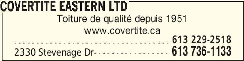 Covertite Eastern Ltd (613-736-1133) - Annonce illustrée======= - www.covertite.ca COVERTITE EASTERN LTD - - - - - - - - - - - - - - - - - - - - - - - - - - - - - - - - - - - 613 229-2518 2330 Stevenage Dr- - - - - - - - - - - - - - - - - 613 736-1133 Toiture de qualité depuis 1951
