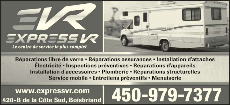 L'Atelier Express Vr (4509797377) - Annonce illustrée======= - Réparations fibre de verre • Réparations assurances • Installation d'attaches Électricité • Inspections préventives • Réparations d'appareils Installation d'accessoires • Plomberie • Réparations structurelles Service mobile • Entretiens préventifs • Menuiserie 450-979-7377www.expressvr.com420-B de la Côte Sud, Boisbriand