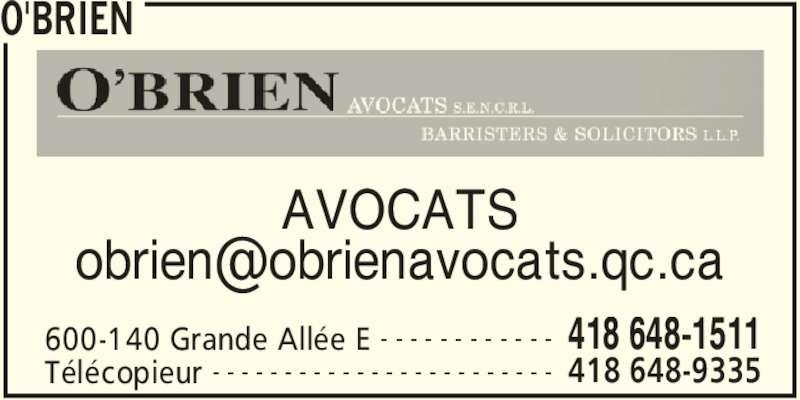 O'Brien (418-648-1511) - Annonce illustrée======= - O'BRIEN 600-140 Grande Allée E 418 648-1511- - - - - - - - - - - - Télécopieur 418 648-9335- - - - - - - - - - - - - - - - - - - - - - - - AVOCATS