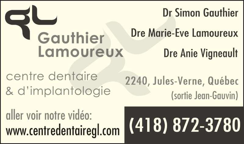 Centre Dentaire & d'Implantologie Gauthier Lamoureux (418-872-3780) - Annonce illustrée======= - aller voir notre vidéo: www.centredentairegl.com (sortie Jean-Gauvin)