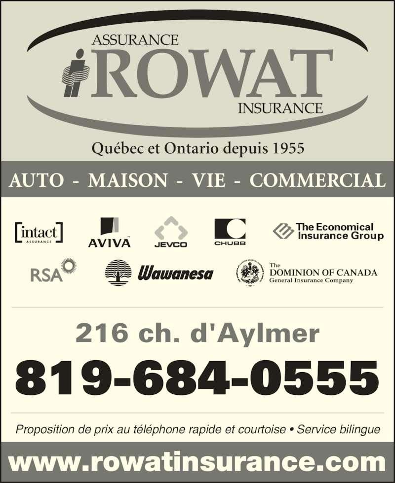 Assurances F H Rowat Ltée (819-684-0555) - Annonce illustrée======= - Proposition de prix au téléphone rapide et courtoise • Service bilingue AUTO  -  MAISON  -  VIE  -  COMMERCIAL Québec et Ontario depuis 1955 www.rowatinsurance.com 819-684-0555 216 ch. d'Aylmer