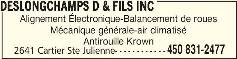D Deslongchamps & Fils Inc (450-831-2477) - Annonce illustrée======= - 2641 Cartier Ste Julienne- - - - - - - - - - - - 450 831-2477 DESLONGCHAMPS D & FILS INC Alignement Électronique-Balancement de roues Mécanique générale-air climatisé Antirouille Krown