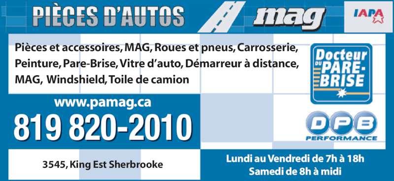 Pieces D'Autos M A G Inc (819-820-2010) - Annonce illustrée======= - 819 820-2010 www.pamag.ca 819 820-2010 www.pamag.ca Lundi au Vendredi de 7h à 18h Samedi de 8h à midi 3545, King Est Sherbrooke Pièces et accessoires, MAG, Roues et pneus, Carrosserie, Peinture, Pare-Brise, Vitre d'auto, Démarreur à distance, MAG,  Windshield, Toile de camion