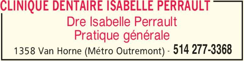 Clinique Dentaire Isabelle Perrault (514-277-3368) - Annonce illustrée======= - CLINIQUE DENTAIRE ISABELLE PERRAULT 1358 Van Horne (Métro Outremont) 514 277-3368- Dre Isabelle Perrault Pratique générale