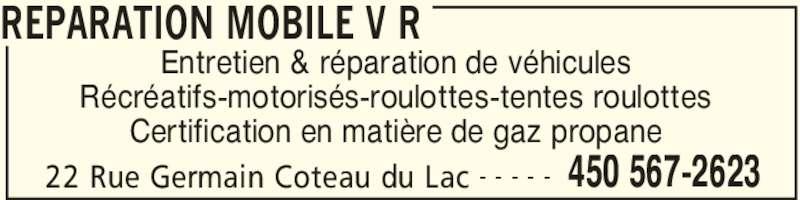 Réparation Mobile V R (450-567-2623) - Annonce illustrée======= - REPARATION MOBILE V R 22 Rue Germain Coteau du Lac 450 567-2623- - - - - Entretien & réparation de véhicules Récréatifs-motorisés-roulottes-tentes roulottes Certification en matière de gaz propane