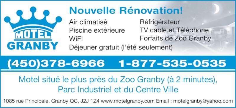Motel Granby (450-378-6966) - Annonce illustrée======= - Nouvelle Rénovation! Motel situé le plus près du Zoo Granby (à 2 minutes), Parc Industriel et du Centre Ville (450)378-6966   1-877-535-0535 Air climatisé Piscine extérieure WiFi Déjeuner gratuit (l'été seulement) Réfrigérateur TV cable et Téléphone Forfaits de Zoo Granby