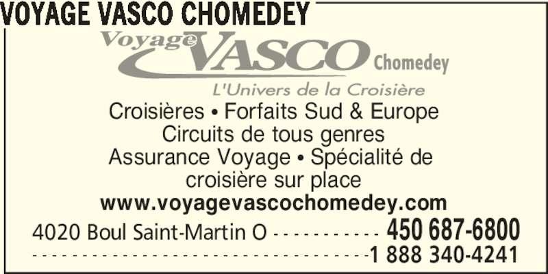 Voyage Vasco (450-687-6800) - Annonce illustrée======= - Croisières π Forfaits Sud & Europe Circuits de tous genres Assurance Voyage π Spécialité de  croisière sur place www.voyagevascochomedey.com 4020 Boul Saint-Martin O - - - - - - - - - - - 450 687-6800 - - - - - - - - - - - - - - - - - - - - - - - - - - - - - - - - - -1 888 340-4241 VOYAGE VASCO CHOMEDEY