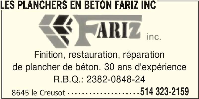 Les Planchers En Béton Fariz Inc (514-323-2159) - Annonce illustrée======= - 8645 le Creusot - - - - - - - - - - - - - - - - - - - -514 323-2159 LES PLANCHERS EN BETON FARIZ INC Finition, restauration, réparation de plancher de béton. 30 ans d'expérience R.B.Q.: 2382-0848-24