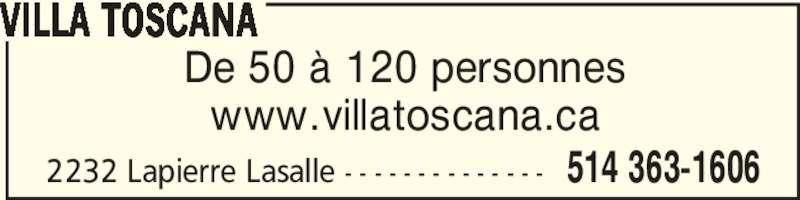 Villa Toscana (514-363-1606) - Annonce illustrée======= - VILLA TOSCANA De 50 à 120 personnes www.villatoscana.ca  514 363-16062232 Lapierre Lasalle - - - - - - - - - - - - - -
