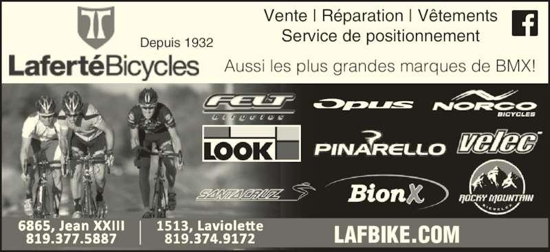Laferté Bicycles (819-374-9172) - Annonce illustrée======= - Depuis 1932 Vente   Réparation   Vêtements Service de positionnement  Aussi les plus grandes marques de BMX! LAFBIKE.COM