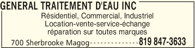 Général Traitement D'Eau inc (819-847-3633) - Annonce illustrée======= - GENERAL TRAITEMENT D'EAU INC 819 847-3633 Résidentiel, Commercial, Industriel Location-vente-service-échange réparation sur toutes marques 700 Sherbrooke Magog- - - - - - - - - - - - - -
