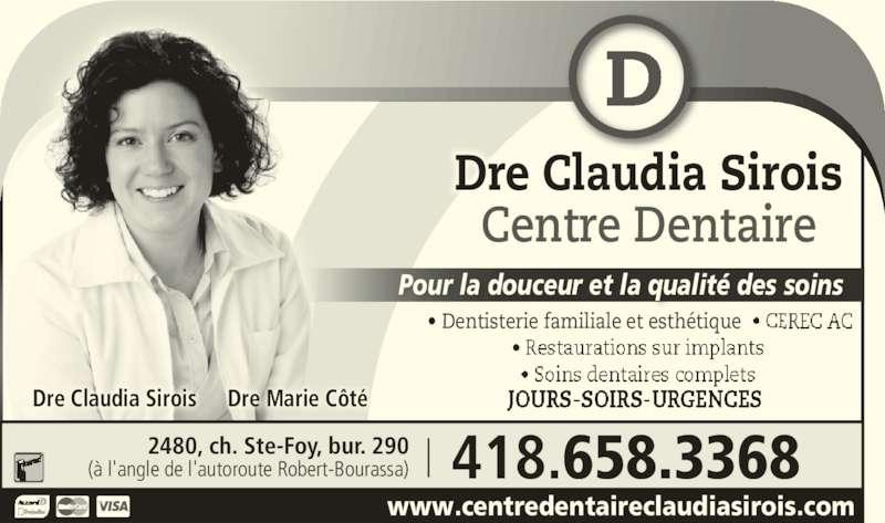 Centre Dentaire Claudia Sirois (418-658-3368) - Annonce illustrée======= - www.centredentaireclaudiasirois.com 418.658.3368(à l'angle de l'autoroute Robert-Bourassa)2480, ch. Ste-Foy, bur. 290 Dre Claudia Sirois Centre Dentaire Dre Claudia Sirois Dre Marie Côté   • Dentisterie familiale et esthétique  • CEREC AC Pour la douceur et la qualité des soins