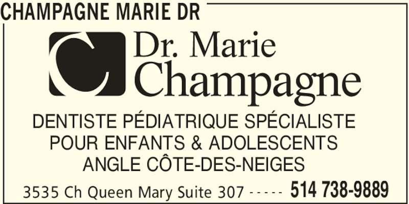 Doctor Champagne Marie (514-738-9889) - Annonce illustrée======= - CHAMPAGNE MARIE DR 3535 Ch Queen Mary Suite 307 514 738-9889- - - - - DENTISTE PÉDIATRIQUE SPÉCIALISTE POUR ENFANTS & ADOLESCENTS ANGLE CÔTE-DES-NEIGES