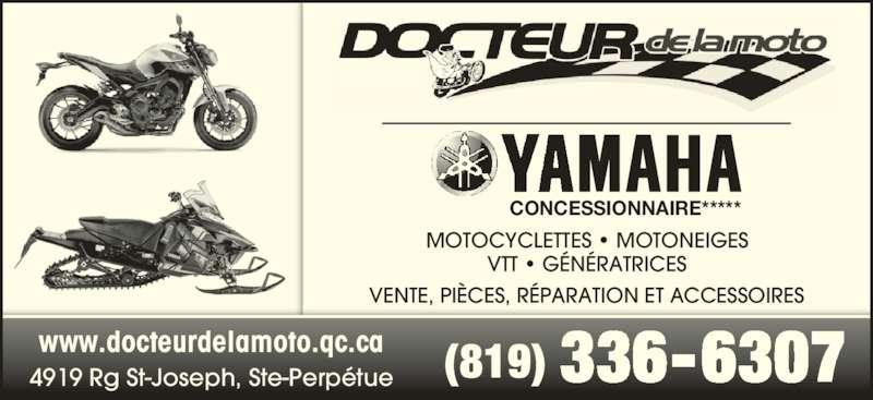 Dr De La Moto (Yamaha) (819-336-6307) - Annonce illustrée======= - 4919 Rg St-Joseph, Ste-Perpétue www.docteurdelamoto.qc.ca (819) 336-6307 MOTOCYCLETTES • MOTONEIGES VTT • GÉNÉRATRICES VENTE, PIÈCES, RÉPARATION ET ACCESSOIRES CONCESSIONNAIRE*****