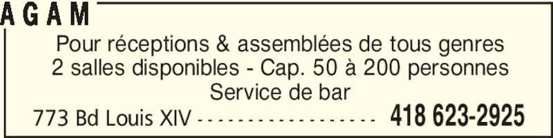 Centre de quilles Trait-Carré AGAM (418-623-2925) - Annonce illustrée======= - 773 Bd Louis XIV - - - - - - - - - - - - - - - - - - 418 623-2925 Pour réceptions & assemblées de tous genres 2 salles disponibles - Cap. 50 à 200 personnes Service de bar A G A M